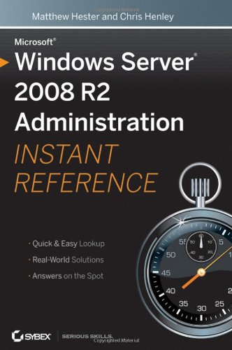 Microsoft Windows Server 2008 R2 Administration Instant Reference  2010 edition cover