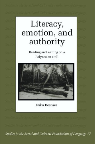 Literacy, Emotion and Authority Reading and Writing on a Polynesian Atoll  1995 edition cover