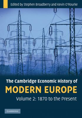 Cambridge Economic History of Modern Europe: Volume 2, 1870 to the Present   2010 edition cover