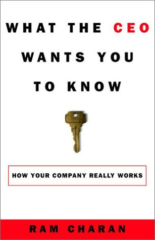What the CEO Wants You to Know Using Your Business Acumen to Understand How Your Company Really Works  2001 edition cover