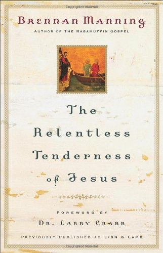 Relentless Tenderness of Jesus   2004 (Reprint) edition cover