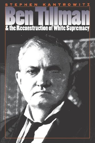 Ben Tillman and the Reconstruction of White Supremacy   2000 edition cover