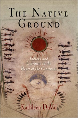 Native Ground Indians and Colonists in the Heart of the Continent  2006 edition cover