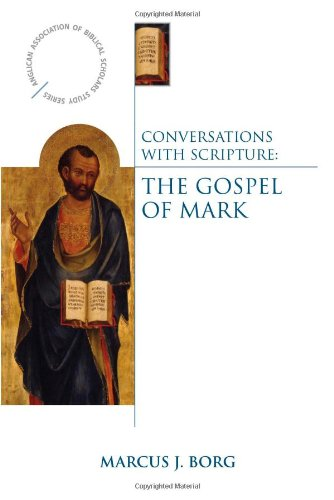 Conversations with Scripture The Gospel of Mark  2009 edition cover