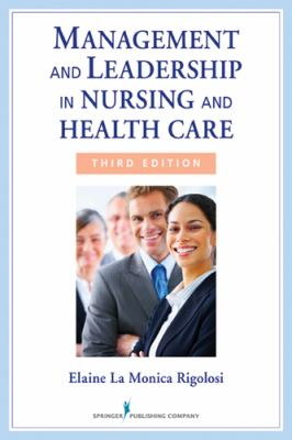 Management and Leadership in Nursing and Health Care An Experiential Approach 3rd 2013 9780826108395 Front Cover