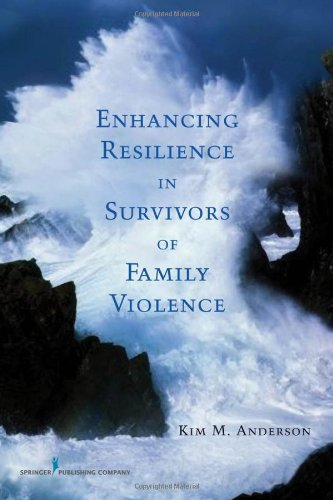 Enhancing Resilience in Survivors of Family Violence   2009 edition cover