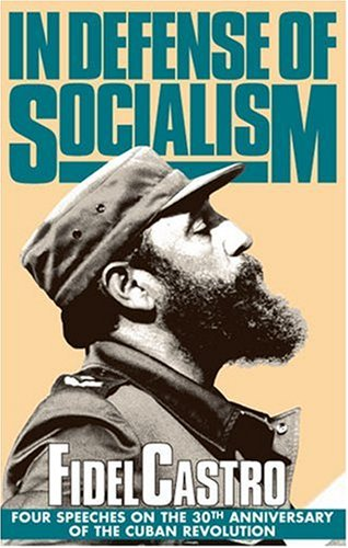 In Defense of Socialism Four Speeches on the 30th Anniversary of the Cuban Revolution, 1988-89  1989 edition cover