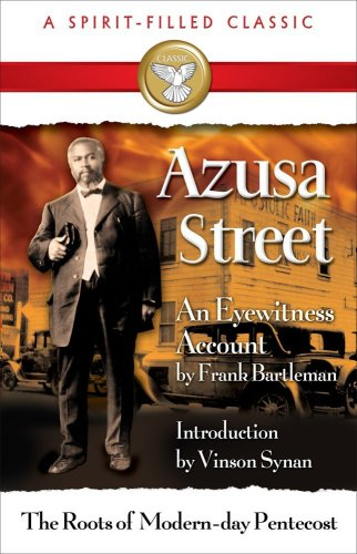 Azusa Street : The Roots of Modern-Day Pentecost 2nd 9780882704395 Front Cover
