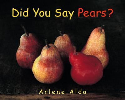 Did You Say Pears?   2006 9780887767395 Front Cover