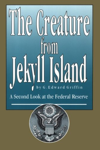 Creature from Jekyll Island A Second Look at the Federal Reserve 4th 2002 edition cover