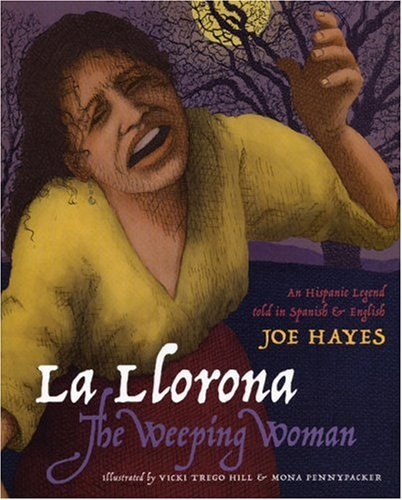 Llorona - The Weeping Woman An Hispanic Legend Told in Spanish and English N/A edition cover