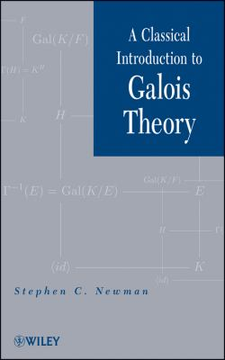 Classical Introduction to Galois Theory   2012 9781118091395 Front Cover