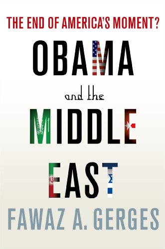 Obama and the Middle East The End of America's Moment?  2013 edition cover