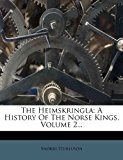 The Heimskringla: A History of the Norse Kings, Volume 2...  0 edition cover