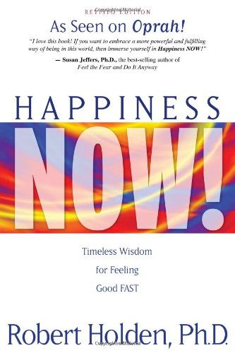 Happiness Now! Timeless Wisdom for Feeling Good FAST N/A 9781401920395 Front Cover