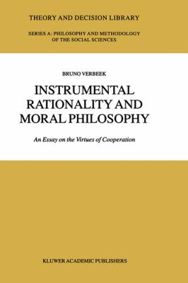 Instrumental Rationality and Moral Philosophy An Essay on the Virtues of Cooperation  2002 9781402006395 Front Cover