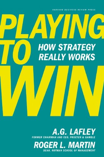 Playing to Win How Strategy Really Works  2013 edition cover