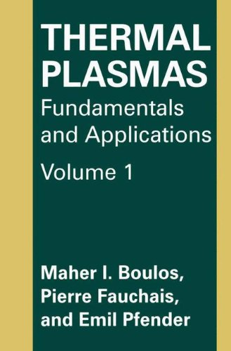 Thermal Plasmas Fundamentals and Applications  1994 9781489913395 Front Cover