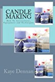 Candle Making How to Instructions, Equipment and Techniques N/A 9781492234395 Front Cover