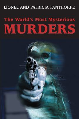World's Most Mysterious Murders   2003 9781550024395 Front Cover