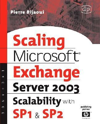 Scaling Microsoft Exchange 2000 Create and Optimize High-Performance Exchange Messaging Systems  2002 9781555582395 Front Cover