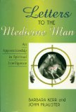 Letters to the Medicine Man An Apprenticeship in Spiritual Intelligence  2002 9781572734395 Front Cover