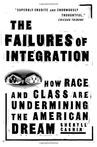 Failures of Integration How Race and Class Are Undermining the American Dream  2005 edition cover