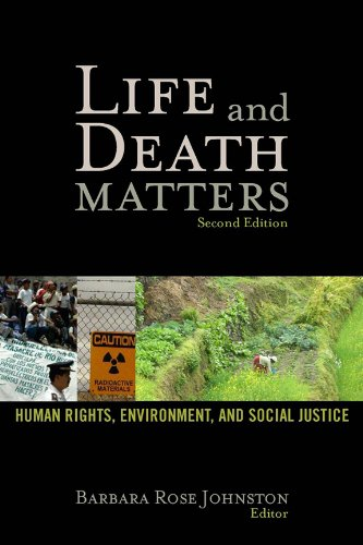 Life and Death Matters Human Rights, Environment, and Social Justice 2nd 2011 (Revised) 9781598743395 Front Cover