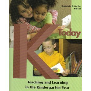 K Today Teaching and Learning in the Kindergarten Year  2006 edition cover
