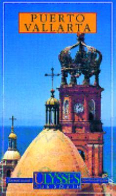 Puerto Vallarta (Mexico) : Ulysses Sue South Guide  1996 9782894640395 Front Cover
