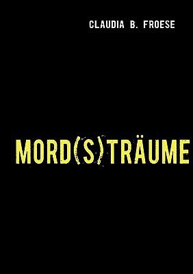 MORD(S)TR�UME  N/A 9783842312395 Front Cover