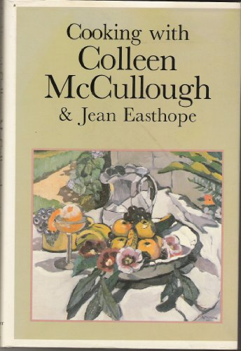 Cooking with Colleen McCullough and Jean Easthope   1982 9780060150396 Front Cover