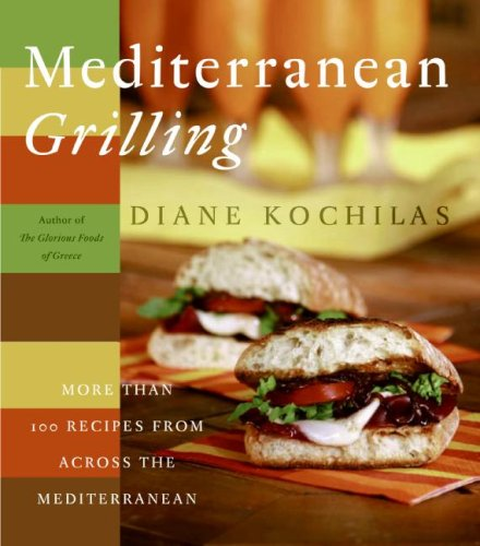 Mediterranean Grilling More Than 100 Recipes from Across the Mediterranean N/A 9780060556396 Front Cover