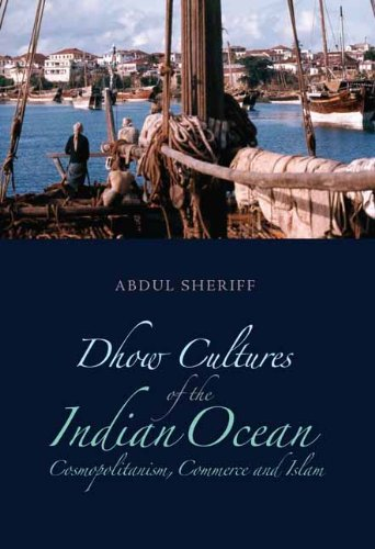 Dhow Cultures and the Indian Ocean Cosmopolitanism, Commerce, and Islam  2010 9780231701396 Front Cover