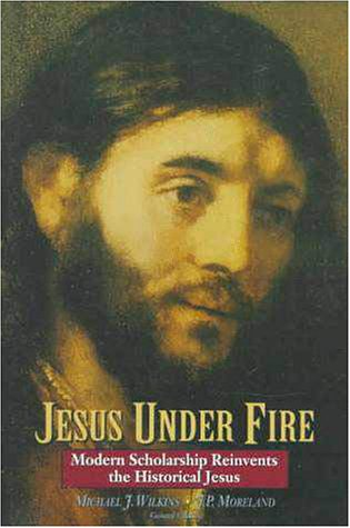 Jesus under Fire Modern Scholarship Reinvents the Historical Jesus  1996 edition cover