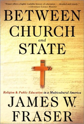 Between Church and State Religion and Public Education in a Multicultural America Revised edition cover