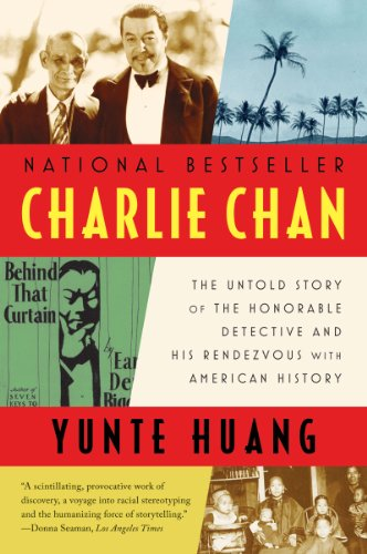 Charlie Chan The Untold Story of the Honorable Detective and His Rendezvous with American History  2011 edition cover