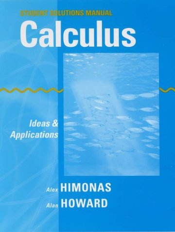 Calculus, Student Solutions Manual Ideas and Applications  2003 (Student Manual, Study Guide, etc.) edition cover