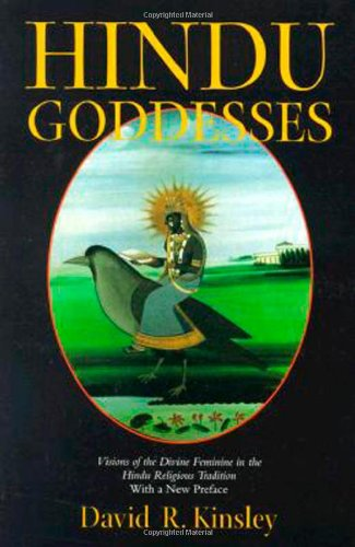 Hindu Goddesses Visions of the Divine Feminine in the Hindu Religious Tradition  1997 9780520063396 Front Cover