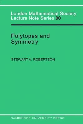 Polytopes and Symmetry   1984 9780521277396 Front Cover