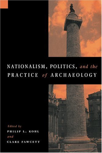 Nationalism, Politics and the Practice of Archaeology   1996 edition cover