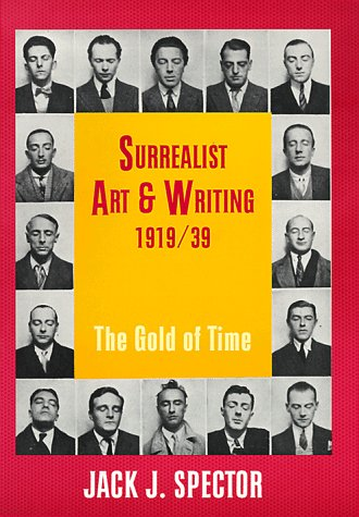Surrealist Art and Writing, 1919-1939 The Gold of Time  1999 9780521657396 Front Cover