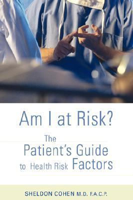 Am I at Risk? The Patient's Guide to Health Risk Factors N/A edition cover