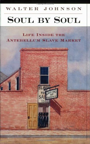 Soul by Soul Life Inside the Antebellum Slave Market  2000 edition cover