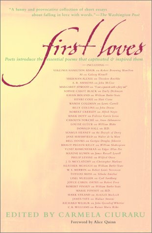 First Loves Poets Introduce the Essential Poems That Captivated and Inspired Them  2001 edition cover