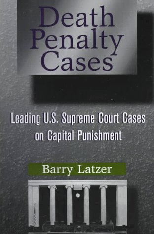 Death Penalty Cases Leading U. S. Supreme Court Cases on Capital Punishment  1997 9780750699396 Front Cover