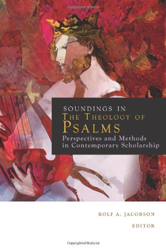 Soundings in the Theology of Psalms Perspectives and Methods in Contemporary Scholarship  2010 edition cover