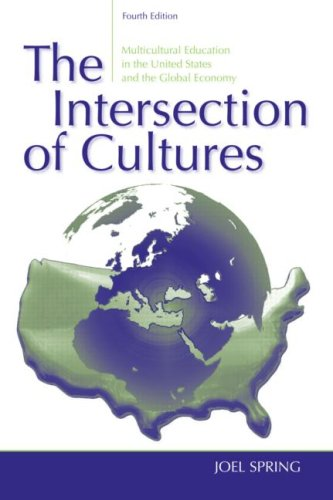 Intersection of Cultures Multicultural Education in the United States and the Global Economy 4th 2008 (Revised) edition cover