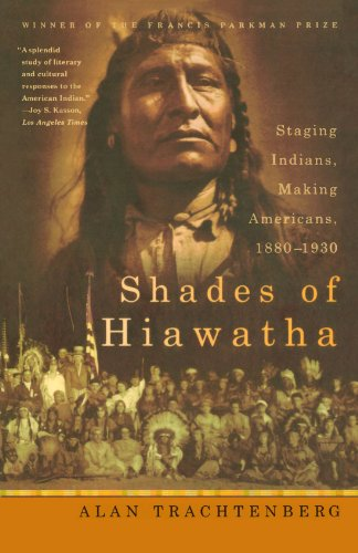 Shades of Hiawatha Staging Indians, Making Americans, 1880-1930 N/A 9780809016396 Front Cover