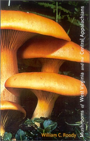 Mushrooms of West Virginia and the Central Appalachians   2002 edition cover